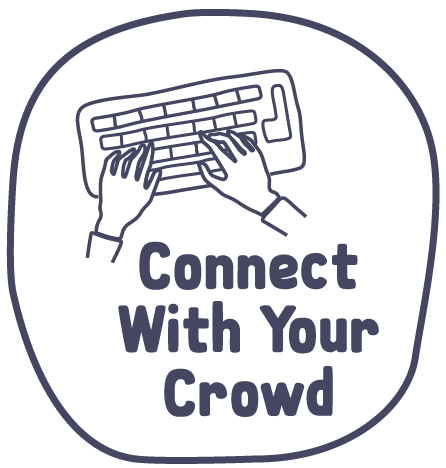 Connect With Your Crowd